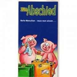 Zum Abschied Schweinchen